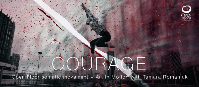 Courage | Open Floor & Art in Motion | Berlin @ Somatische Akademie Berlin | Berlin | Berlin | Germany