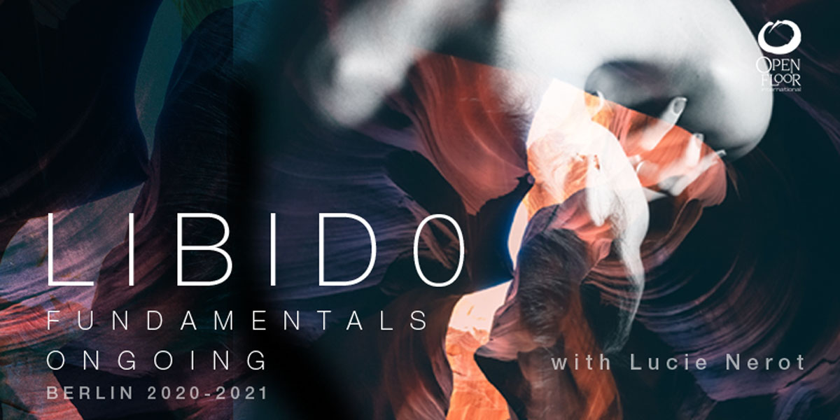 Libido Fundamentals On-Going with Lucie Nerot @ Lake Studios Berlin | Berlin | Berlin | Germany
