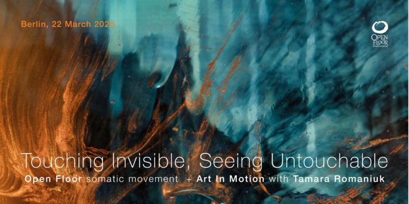 Touching Invisible, Seeing Untouchable | Open Floor & Art in Motion | Berlin @ Somatische Akademie Berlin | Berlin | Berlin | Germany